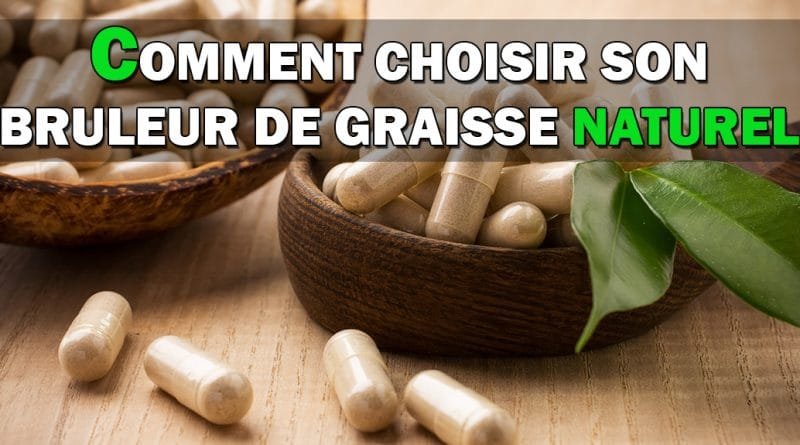 Comment choisir son bruleur de graisse naturel